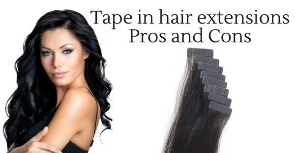 tape in hair extensions pros and cons
